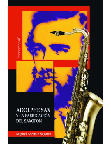 Adolphe Sax y la fabricación del saxofón